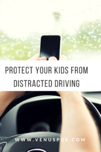 Protect Your Kids from Distracted Driving